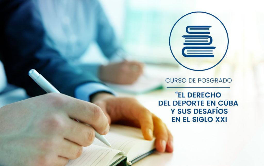 """Curso de posgrado """"El Derecho del deporte en Cuba y sus desafíos en el siglo XXI"""" - 2015"""