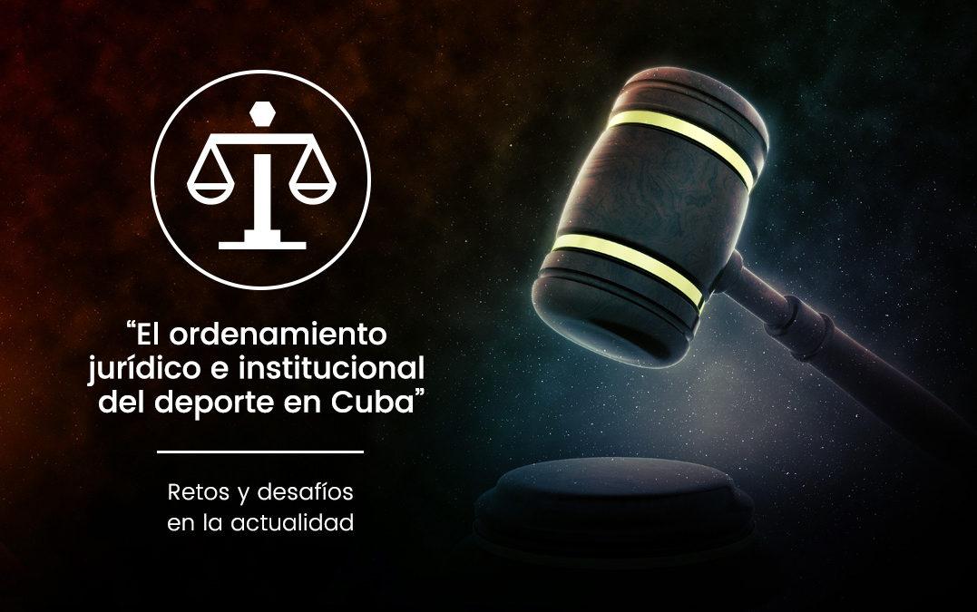 """Proyecto de Investigación Universitario """"El ordenamiento jurídico e institucional del deporte en Cuba"""" (2014 – 2016)"""