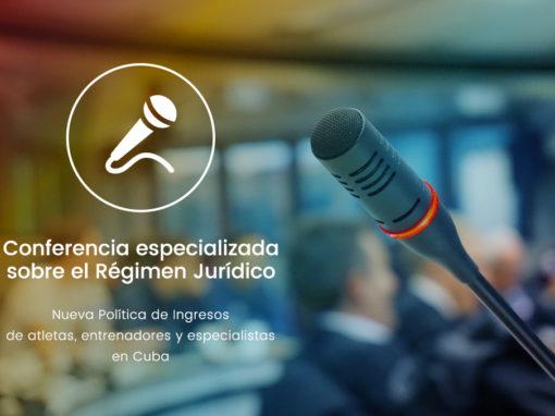 Conferencia especializada sobre el Régimen Jurídico de la nueva Política de Ingresos de atletas, entrenadores y especialistas en Cuba, impartida por el Coordinador / Promotor de la RIIDGD