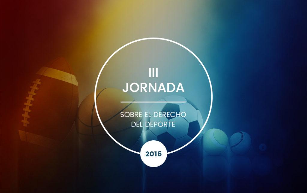 """III JORNADA SOBRE DERECHO DEL DEPORTE (CON CARÁCTER INTERNACIONAL) SANTIAGO DE CUBA, 13 Y 14 DE OCTUBRE DE 2016 TEMA GENERAL: """"DESAFÍOS Y PERSPECTIVAS DEL DERECHO DEL DEPORTE EN EL SIGLO XXI"""""""